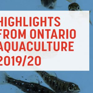 Year in review for the Ontario Aquaculture Association 2019-20